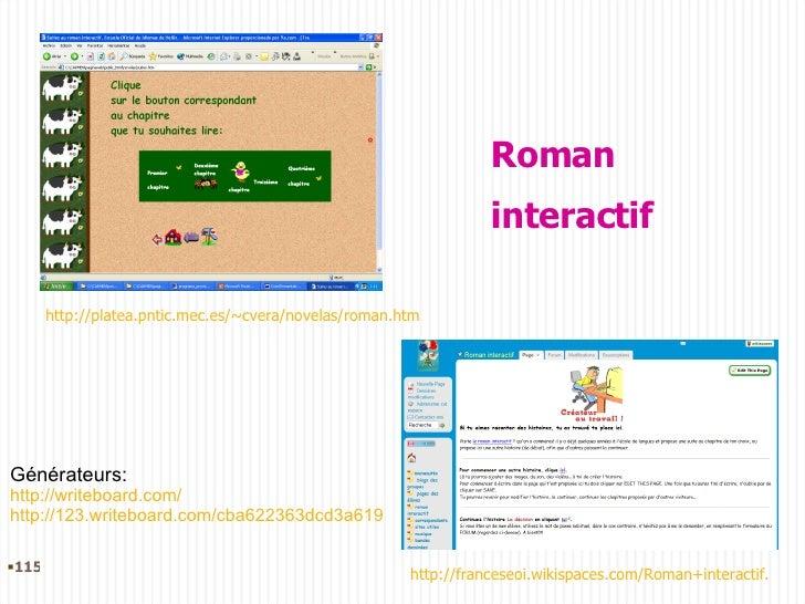 Roman  interactif Générateurs: http://writeboard.com/ http://123.writeboard.com/cba622363dcd3a619 <ul><li></li></ul>http:/...