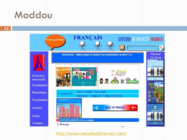 Moddou <ul><li></li></ul>http://www.estudiodefrances.com/