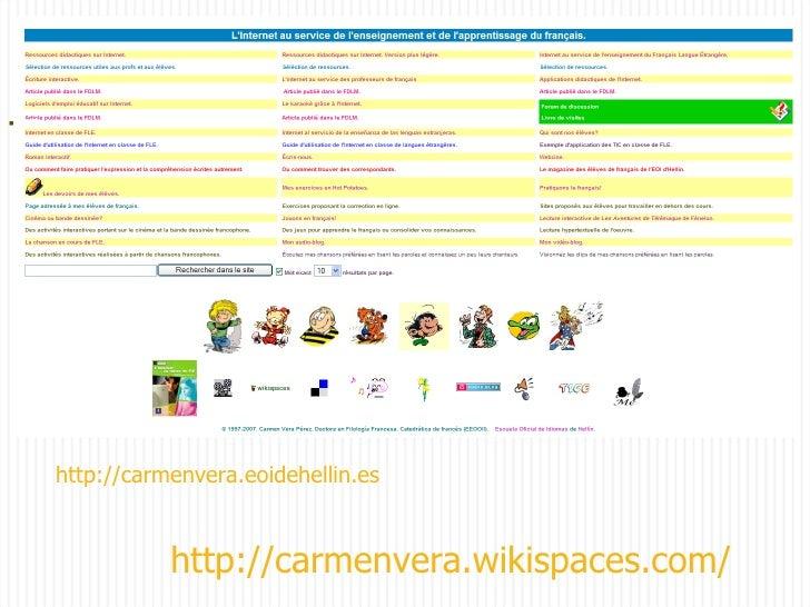 http://carmenvera.eoidehellin.es http://carmenvera.wikispaces.com/ <ul><li></li></ul>