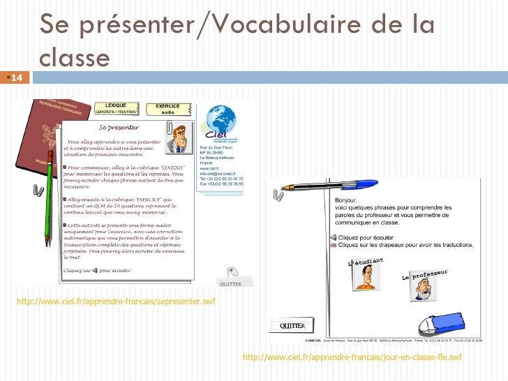 Se présenter/Vocabulaire de la classe <ul><li></li></ul>http://www.ciel.fr/apprendre-francais/sepresenter.swf http://www.c...