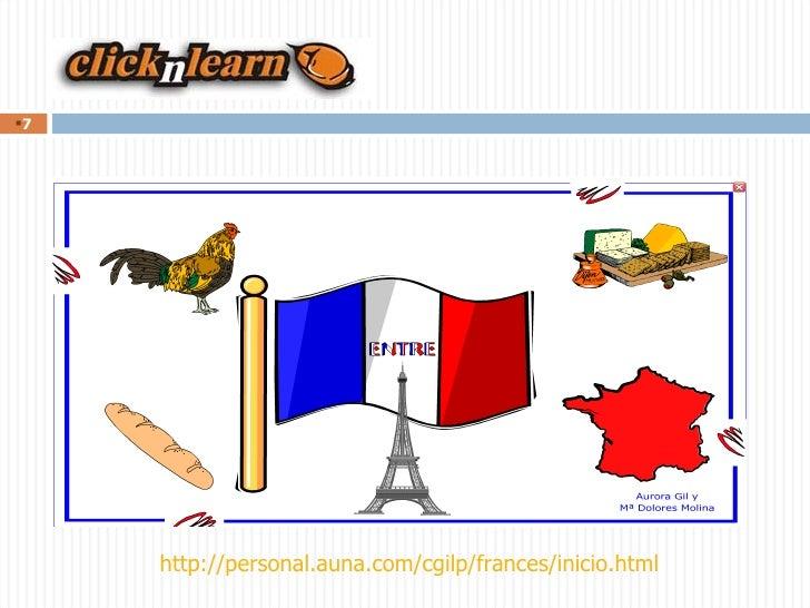 Clicknlearn <ul><li></li></ul>http://personal.auna.com/cgilp/frances/inicio.html