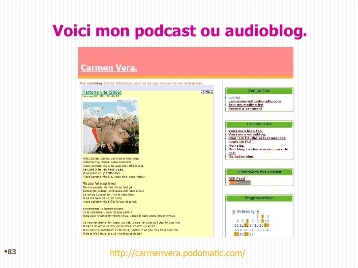 Voici mon podcast ou audioblog. <ul><li></li></ul>http://carmenvera.podomatic.com/