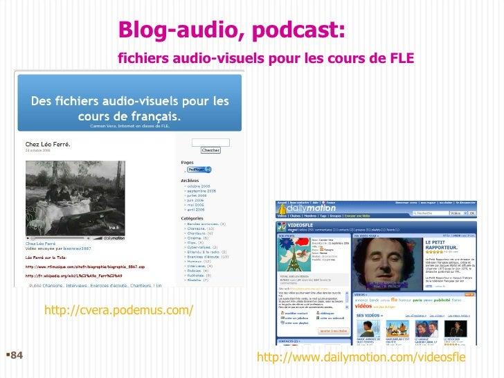 Blog-audio, podcast:  fichiers audio-visuels pour les cours de FLE <ul><li></li></ul>http://cvera.podemus.com/ http://www....