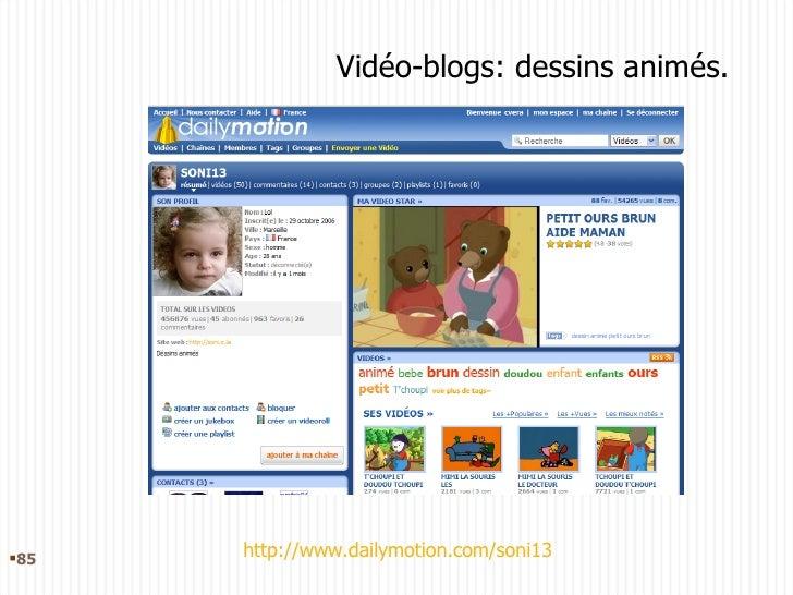 Vidéo-blogs: dessins animés. <ul><li></li></ul>http://www.dailymotion.com/soni13