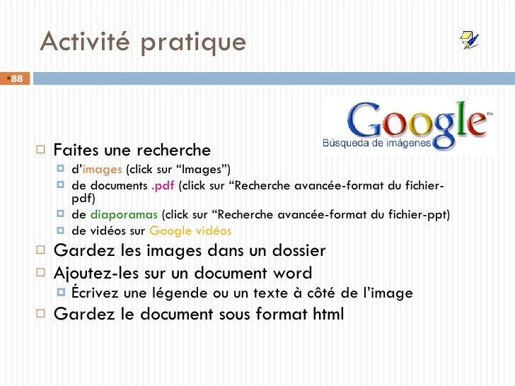 "Activité pratique <ul><li>Faites une recherche  </li></ul><ul><ul><li>d' images  (click sur ""Images"") </li></ul></ul><ul><..."