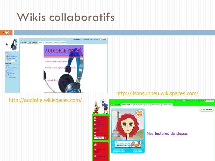 Wikis collaboratifs <ul><li></li></ul>http://audiofle.wikispaces.com/ http://lisonsunpeu.wikispaces.com/