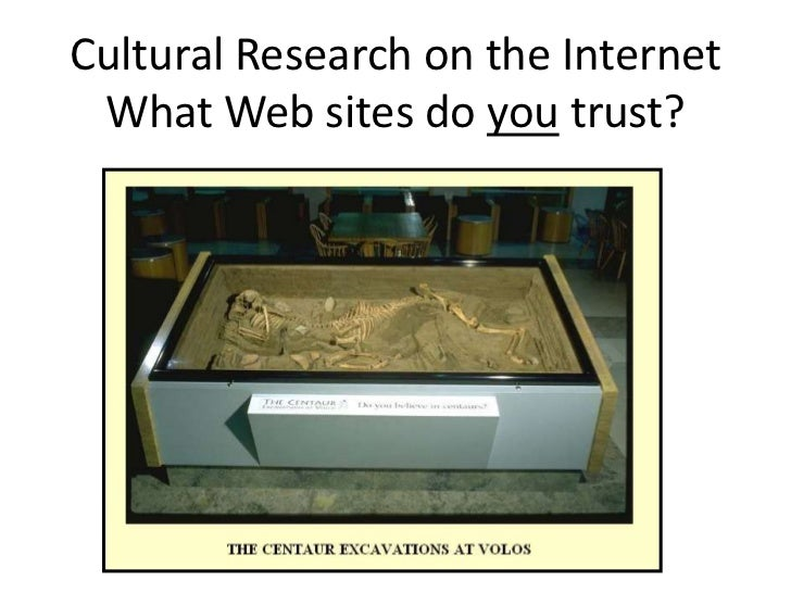 Cultural Research on the Internet What Web sites do you trust?