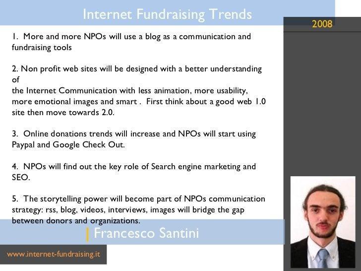 |  Francesco Santini www.internet-fundraising.it 1.  More and more NPOs will use a blog as a communication and fundraising...