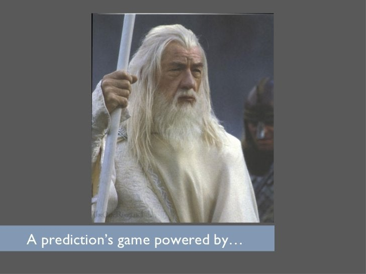 A prediction's game powered by…