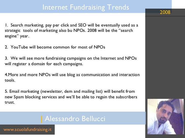 |  Alessandro Bellucci www.scuolafundraising.it 1.  Search marketing, pay per click and SEO will be eventually used as a s...