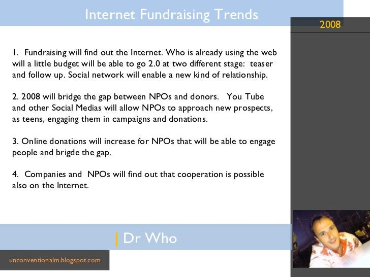|  Dr Who unconventionalm.blogspot.com 1.  Fundraising will find out the Internet. Who is already using the web will a lit...