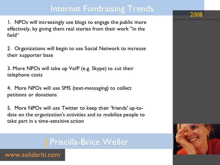 |  Priscilla-Brice Weller www.solidariti.com <ul><li>1.  NPOs will increasingly use blogs to engage the public more effect...