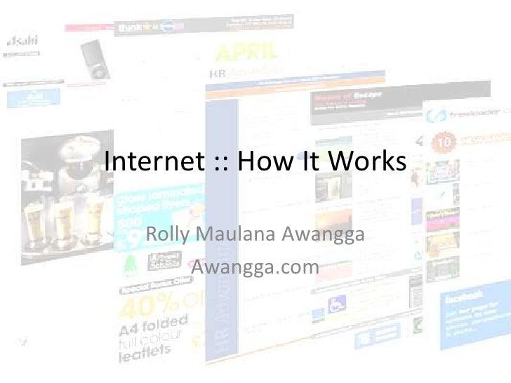 Internet :: How It Works<br />RollyMaulanaAwangga<br />Awangga.com<br />