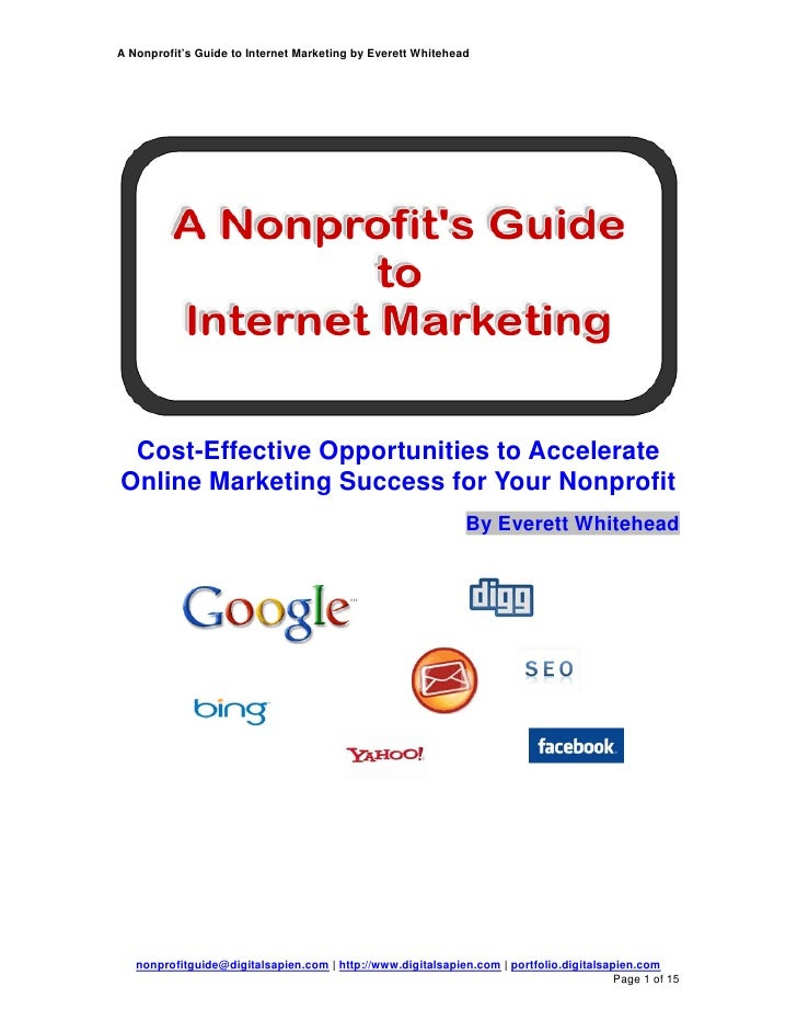 A Nonprofit's Guide to Internet Marketing by Everett Whitehead      Cost-Effective Opportunities to Accelerate Online Mark...