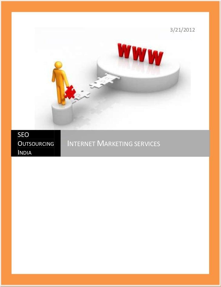 3/21/2012SEOOUTSOURCING   INTERNET MARKETING SERVICESINDIA