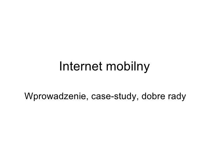 Internet mobilny Wprowadzenie, case-study, dobre rady