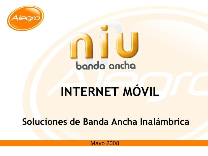 Soluciones de Banda Ancha Inalámbrica Mayo 2008 INTERNET M ÓVIL