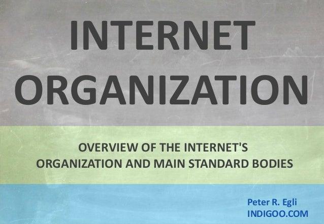 © Peter R. Egli 2015 1/17 Rev. 3.90 Internet Organization indigoo.com Peter R. Egli INDIGOO.COM OVERVIEW OF THE INTERNET'S...