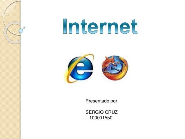 Presentado por: SERGIO CRUZ 100001550