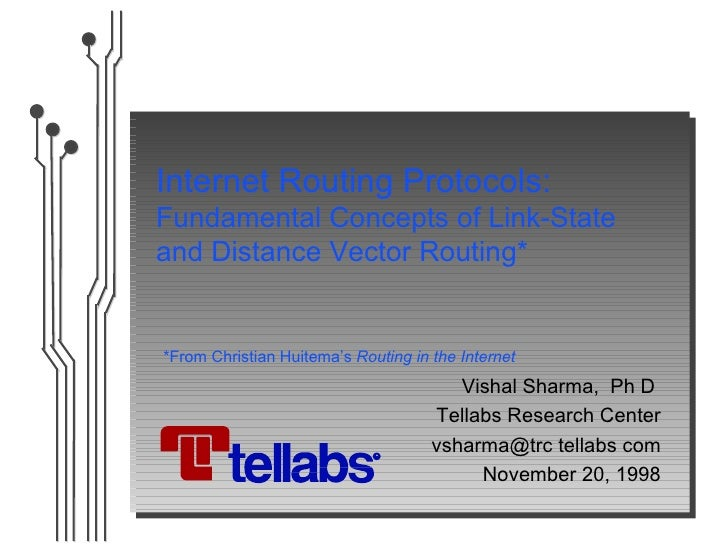 Internet Routing Protocols:Fundamental Concepts of Link-Stateand Distance Vector Routing**From Christian Huitema's Routing...