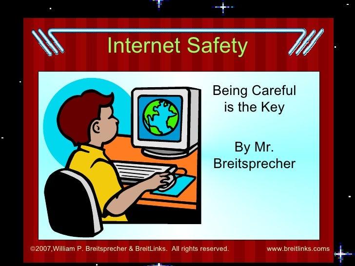 Internet Safety Being Careful is the Key By Mr. Breitsprecher