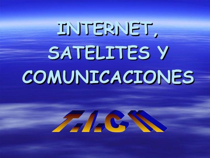 INTERNET, SATELITES Y COMUNICACIONES T.I.C II