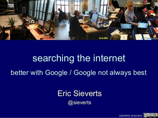 UB Utrecht                  HvA-MIC                     GO Opleidingen      searching the internetbetter with Google / Goo...