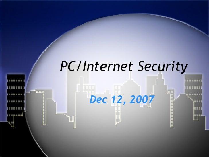 PC/Internet Security Dec 12, 2007