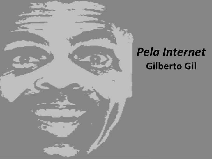 Pela InternetGilberto Gil<br />