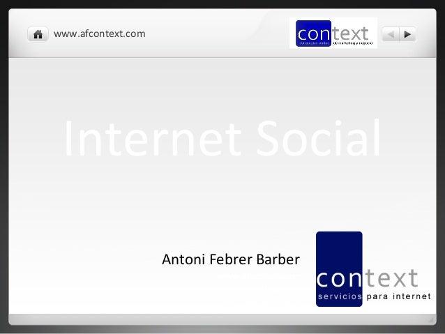 www.afcontext.com   Internet Social                         Antoni Febrer Barber                              ...