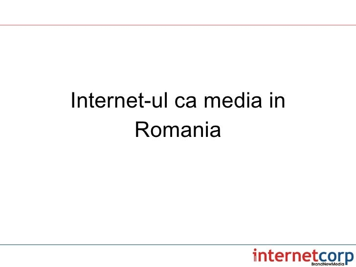 Internet-ul ca media in Romania
