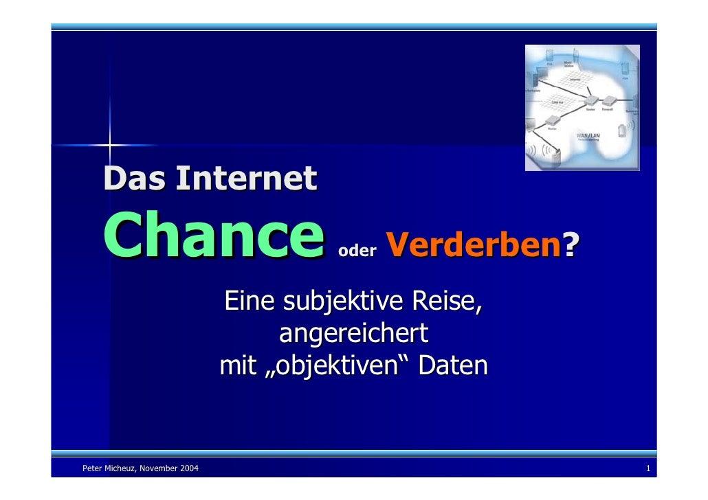 Das Internet     Chance                              oder   Verderben?                                Eine subjektive Reis...