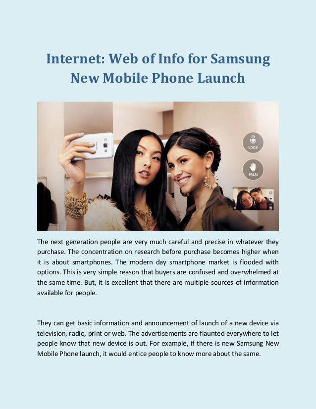 Internet: Web of Info for Samsung New Mobile Phone Launch The next generation people are very much careful and precise in ...