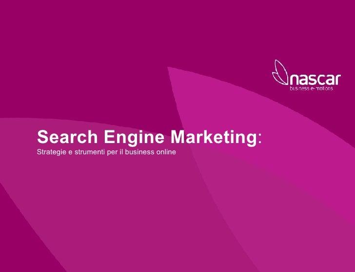 Search Engine Marketing : Strategie e strumenti per il business online Benchmarking Analysis