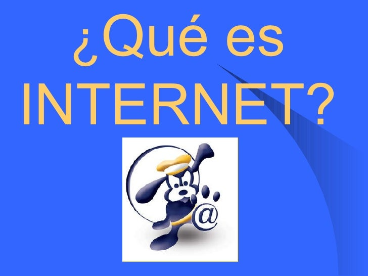 ¿ Qué es INTERNET?