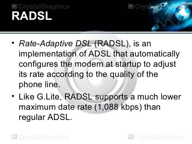 RADSLo Rate Adaptive DSL