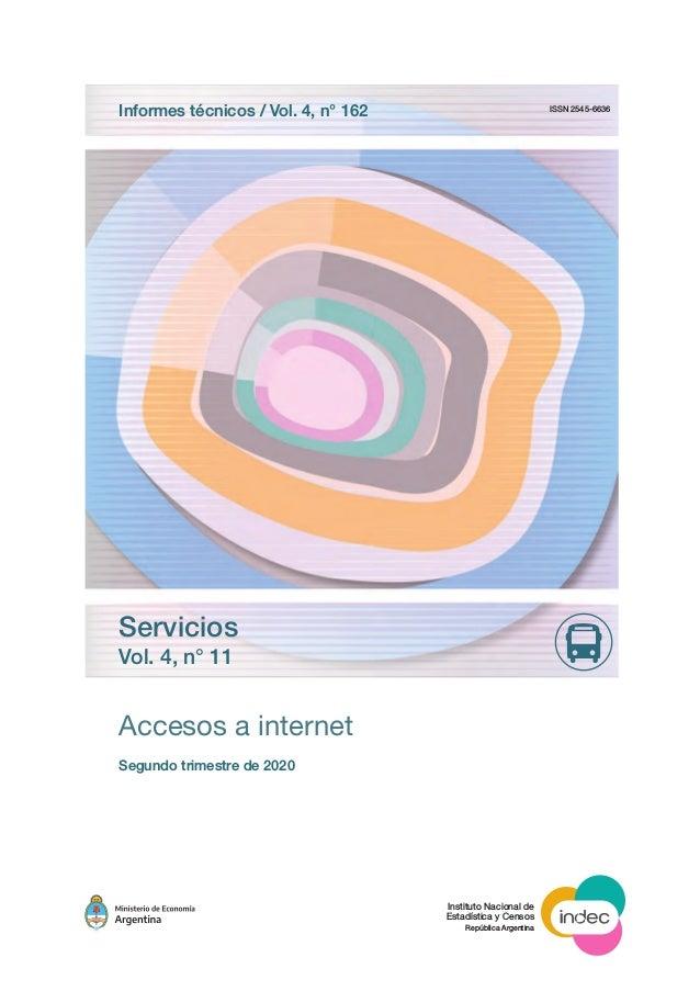 Accesos a internet Segundo trimestre de 2020 Instituto Nacional de Estad�stica y Censos Rep�blica Argentina ISSN 2545-6636...