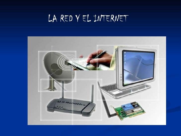 LA RED Y EL INTERNET