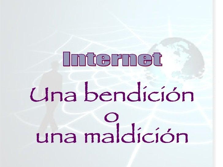 Internet Una bendición o una maldición