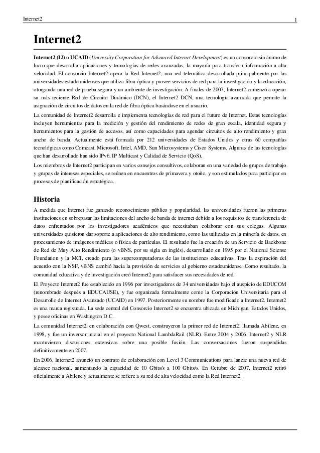 Internet2  Internet2 Internet2 (I2) o UCAID (University Corporation for Advanced Internet Development) es un consorcio sin...