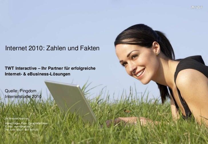 Internet 2010 - Zahlen und Fakten zusammengefasst von TWT Interactive