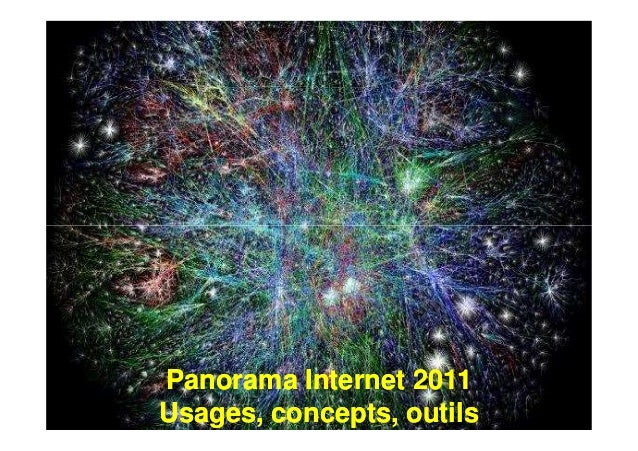 Panorama Internet 2011 Usages, concepts, outils Panorama Internet 2011 Usages, concepts, outils