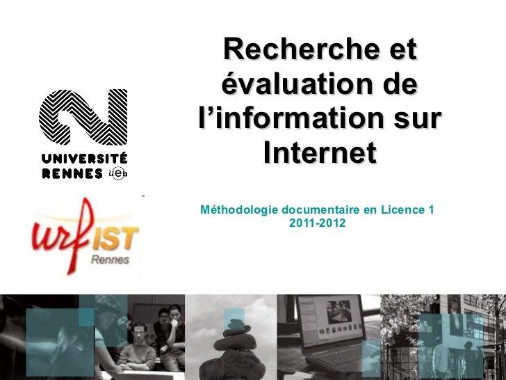 Recherche et évaluation de l'information sur Internet Méthodologie documentaire en Licence 1 2011-2012