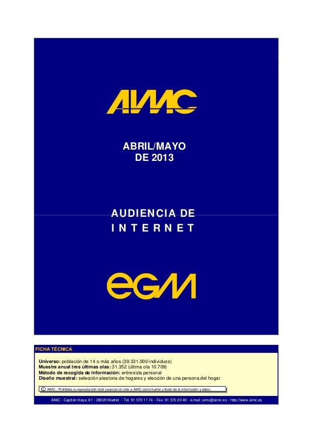 ABRIL/MAYO DE 2013 AUDIENCIA DE AIMC - Capitán Haya, 61 - 28020 Madrid - Tel. 91 570 11 74 - Fax: 91 570 20 49 - e.mail: a...
