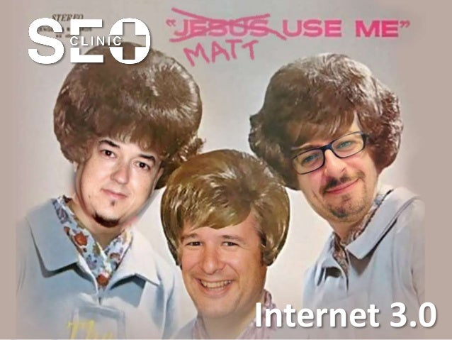 Internet 3.0  ClinicSEO by @kokebcn @arturomarimon y @kicoes