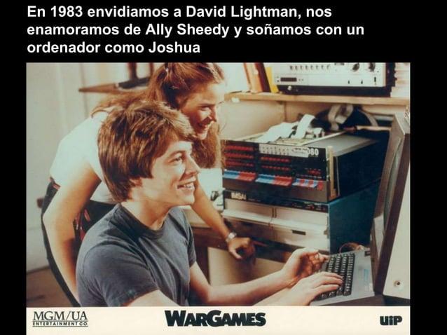 En 1983 envidiamos a David Lightman, nos enamoramos de Ally Sheedy y soñamos con un ordenador como Joshua