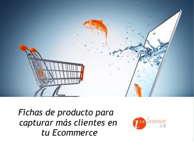 Fichas de producto para capturar más clientes en tu Ecommerce