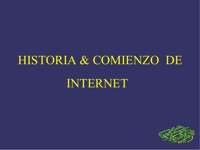 HISTORIA & COMIENZO DE INTERNET