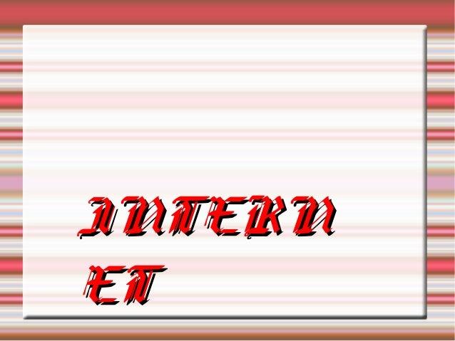INTERNINTERN ETET