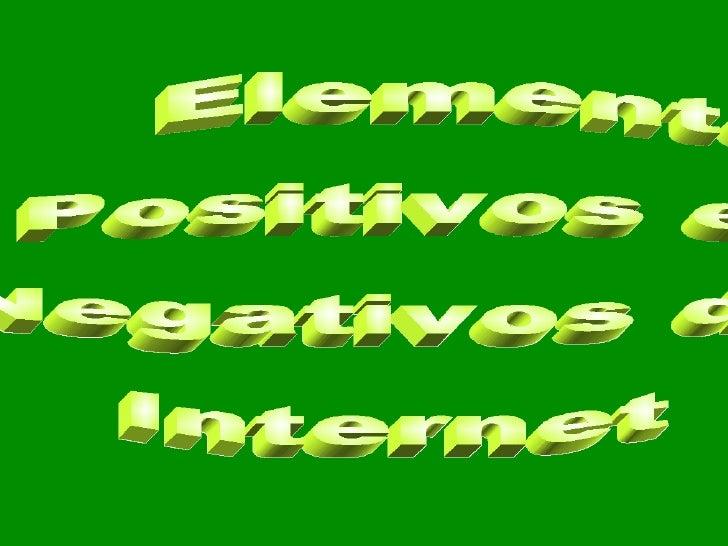Elementos  Positivos e  Negativos da  Internet